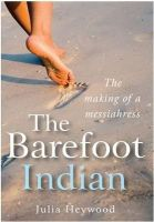 The Barefoot Indian: Book by Julia Heywood