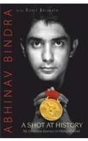 A Short at History: My Obsessive Journey to Olympic Gold: Book by Abhinav Bindra