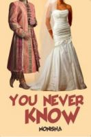 You Never Know:Book by Author-Monisha