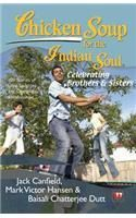Chicken Soup For The Indian Soul : Celebrating Brother And Sister: Book by Jack Canfield, Baisali Chatterjee Dutt
