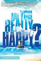 Are You Really Happy?: Book by Deepak Chatterjee