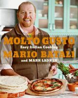 Molto Gusto: Easy Italian Cooking: Book by Mario Batali
