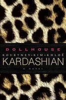 Dollhouse: A Novel: Book by Kim Kardashian , Kourtney Kardashian , Khloe Kardashian