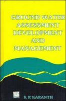Ground Water Assessment: Development and Management: Book by K.R. Karanth
