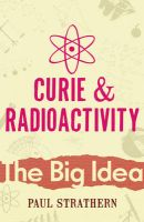 Curie and Radioactivity: Book by Paul Strathern