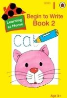 Learning At Home Series 1 : Begin To Write Bk 2