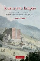 Journeys to Empire: Enlightenment, Imperialism and the British Encounter with Tibet, 1774-1904: Book by Gordon Stewart