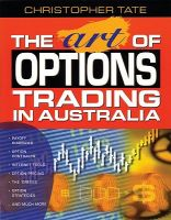 The Art of Options Trading in Australia: Book by Tate Christopher