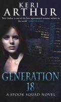 Generation 18: Spook Squad Bk 2: Book by Keri Arthur