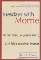 Tuesdays with Morrie: An Old Man, a Young Man, and Life's Greatest Lesson (English) later printing Edition: Book by Mitch Albom