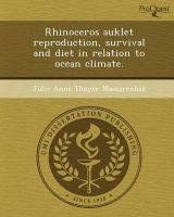 Rhinoceros Auklet Reproduction, Survival and Diet in Relation to Ocean Climate.: Book by Julie Anne Thayer Mascarenhas
