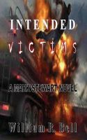 Intended Victims: A Mark Stewart Novel: Book by William R Bell (U.S. Census Bureau, Washington, D.C., USA)