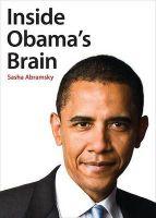 Inside Obama's Brain: Book by Sasha Abramsky