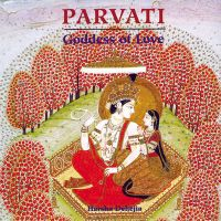 Parvati: God of Love:Book by Author-Harsha V. Dehejia