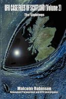UFO Case Files of Scotland: The Sightings: v. 2: Book by Malcolm Robinson