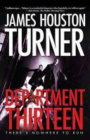 Department Thirteen: Book by James Houston Turner