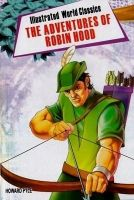 Illustrated World Classics The Adventures Of Robin Hood English(PB): Book by Howard Pyle