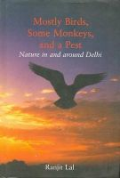 MOSTLY BIRDS SOME MONKEYS AND A PEST: Book by RANJIT LAL