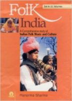 Folk India: A Comprehensive Study of Indian Folk Music and Culture: Book by Manorama Sharma