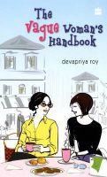 The Vague Woman's Handbook: Book by Devapriya Roy