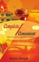 Complete / Convenient: There is More to Men than Bromance: Book by Ketan Bhagat