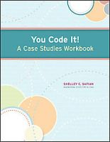 You Code It! a Case Studies Workbook: Book by Shelley C Safian
