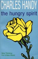 The Hungry Spirit: New Thinking for a New World: Book by Charles B. Handy