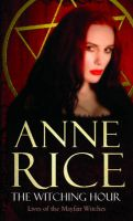 The Witching Hour: Book by Anne Rice