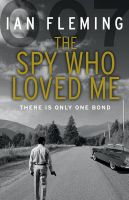 The Spy Who Loved Me: James Bond 007: Book by Ian Fleming