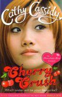Chocolate Box Girls : Cherry Crush: Book by Cathy Cassidy