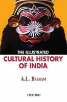The Illustrated Cultural History of India: Book by Basham