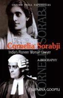Cornelia Sorabji - India's Pioneer Woman Lawyer: Book by Suparna Gooptu