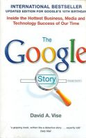 The Google Story (English) (Paperback): Book by                                                       David A. Vise is a Pulitzer-Prize winning reporter for The Washington Post. He has written several books including New York Times Bestseller