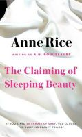 The Claiming of Sleeping Beauty: Book by Anne Rice