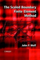 The Scaled Boundary Finite Element Method: Book by John P. Wolf
