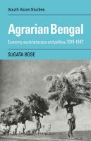 Agrarian Bengal: Economy, Social Structure and Politics, 1919 - 1947: Book by Sugata Bose