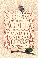 The Dream of the Celt: Book by Mario Vargas Llosa