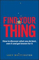Find Your Thing: How to Discover What You Do Best, Own it and Get Known for it: Book by Lucy Whittington