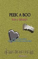 Peek-Aboo into a Tinheart: Book by Carol Rose
