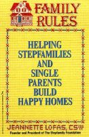 Family Rules: Helping Stepfamilies and Single Parents Build Happy Homes: Book by Jeannette Lofas