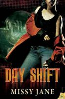 Day Shift: Book by Missy Jane