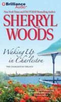 Waking Up in Charleston: Book by Sherryl Woods