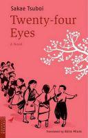 Twenty-four Eyes: A Novel: Book by Sakae Tsuboi