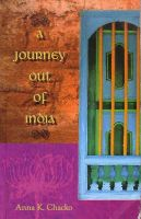 A Journey Out of India:Book by Author-Anna K. Chacko