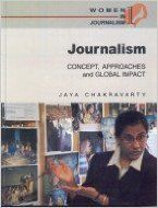 Journalism: Concepts, Approaches and Global Impact: Book by Jaya Chakravarty