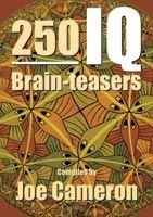 250 IQ Brain-Teasers:Book by Author-Joe Cameron