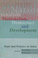 Nationalism, Democracy and Development: State and Politics in India: Book by Sugata Bose , Ayesha Jalal