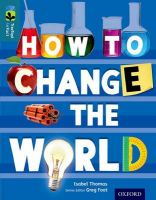 Oxford Reading Tree Treetops Infact: Level 19: How to Change the World: Book by Isabel Thomas