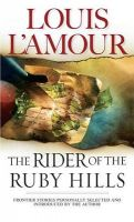 Rider of the Ruby Hills:Book by Author-Louis L'Amour