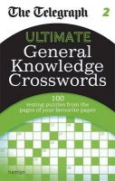 The Telegraph: Ultimate General Knowledge Crosswords: Book by Telegraph Media Group
